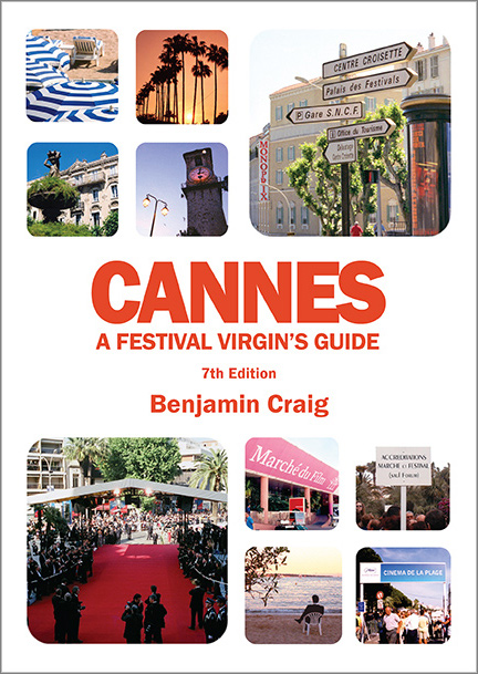 Cover of Cannes - A Festival Virgin's Guide, by Benjamin Craig